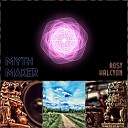 Myth Maker - Touch the Earth Kiss the Sky