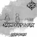 Shami feat Rauf Faik - Запомни I Love You Livmo Remix