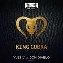 Don Diablo, Yves V - King Cobra