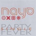 Nayo - Party Fever Instrumental