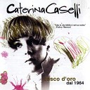 Caterina Caselli - Puoi Farmi Piangere ( I Put A Spell On You )