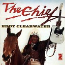 Eddy Clearwater - I m Tore Up
