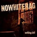 NoWhiteRag - D i y or Die