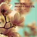 Yam Nor, Akora & Mike Stil - Akora, Mike Stil, Yam Nor - Ice of Love