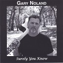 Gary Noland - I Should Have Listened