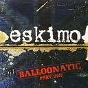 Eskimo - Tiny Little Things Original Mix