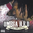 Omega R E D - Nice As Me feat L H of Kocback Lepht
