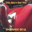 One Shot Deal - It s Not Right
