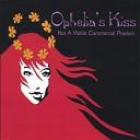 Ophelia s Kiss - Kari
