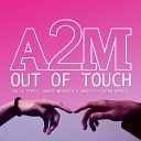A2M feat Deep House - Out of Touch Remix