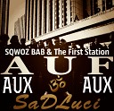 SQWOZ BAB The First Station - АУФ SaDLuci remix