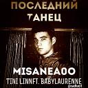 TINI LIN ft Babylaurenne - TINI LIN ft Babylaurenne Последний Танец Misanea0o remix