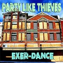 Party Like Thieves - 80 East