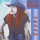 Patty David - Let Me Be the One You Come Home To