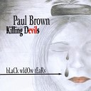 Paul Brown and the Killing Devils - One Eyed Lilly