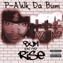 P awk Da Bum - It Is What It Is Feat F n b Phizz Ed
