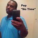 Pep - No Time