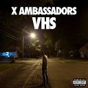 X Ambassadors - Fear feat Imagine Dragons