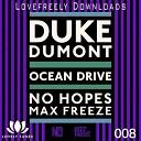 Duke Dumont - Ocean Drive No Hopes DJ Max Freeze Remix