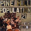Pine Hill Population 21 - A Heavy Load