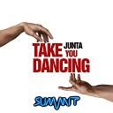 Junta - Take You Dancing