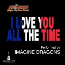 Imagine Dragons - I Love You All The Time (Eagles of Death Metal cover)