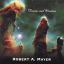 Robert A Mayer - If a Dream