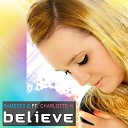 Rameses B feat Charlotte H - Believe Feat Charlotte H