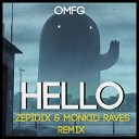 OMFG (Zepidix & Monkid Raves R - Hello