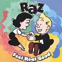 Raz - You Got Nothin on Me