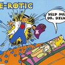 Дискотека 80 - 90 E Rotic Help Me Dr Dick