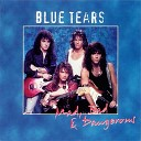 Blue Tears - Mad Bad And Dangerous To Know