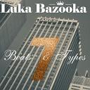 Luka Bazooka - Be Mine