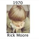 Rick Moore - 1970