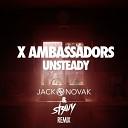 X Ambassadors - Unsteady Jack Novak Stravy