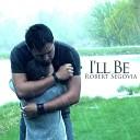 Robert Segovia - I ll Be