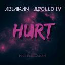 Apollo IV - Hurt Ablaikan Remix