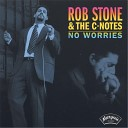 Rob Stone The C Notes - Lost and Lonely