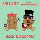 Rock The Cradle - Sweet Child O Mine