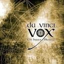 Da Vinci Vox - The Fruit of Her Loins