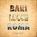 Romantique - Bari Lecce Roma