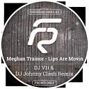 Meghan Trainor - Lips Are Movin (DJ V1t & DJ Johnny Clash Remix)