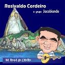 Rosivaldo Cordeiro Grupo Jacobiando feat Claudio Nunes - Cirandada Pra Luciana feat Claudio Nunes