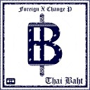 Foreign X Change P - Making Thai Baht Around the Clocc Screwed Chopped