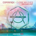 Corderoy - Close My Eyes (Don Diablo Edit)