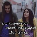 Tacir Memmedov feat Seadet Huseynzade - Sev Meni