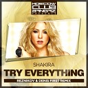 Shakira - Try Everything (Reznikov & Denis First Remix)