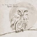 Ryan Chrys - You Made It Through