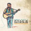 Ryan E Morris - Have You Anytime