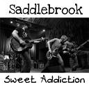 Saddlebrook - Sweet Addiction